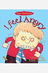 I Feel Angry (Your Emotions Book 2) Kindle Edition