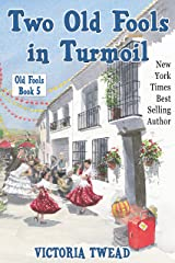 Two Old Fools in Turmoil Kindle Edition