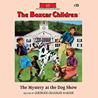The Mystery at the Dog Show: The Boxcar Children Mysteries, Book 35