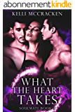 What the Heart Takes: An Elemental Romance (Soulmate Series Book 3) (English Edition)