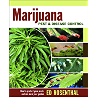 Marijuana Pest and Disease Control: How to Protect Your Plants and Win Back Your Garden (English Edition)