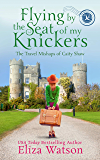 Flying by the Seat of My Knickers (The Travel Mishaps of Caity Shaw Book 1) (English Edition)