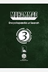Muhammad: Encyclopedia of Seerah - Volume 3: Digital Edition (Encyclopædia of Seerah) Kindle Edition