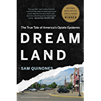 Dreamland: The True Tale of America's Opiate Epidemic (English Edition)