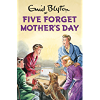Five Forget Mother's Day (Enid Blyton for Grown Ups) (English Edition)