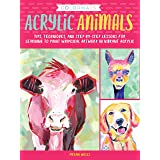 Colorways: Acrylic Animals: Tips, techniques, and step-by-step lessons for learning to paint whimsical artwork in vibrant acr