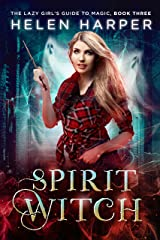Spirit Witch (The Lazy Girl's Guide To Magic Book 3) Kindle Edition