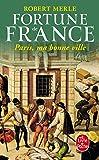 Fortune de France, tome 3 : Paris, ma bonne ville