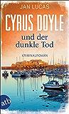 Cyrus Doyle und der dunkle Tod: Kriminalroman (Cyrus Doyle ermittelt 4)