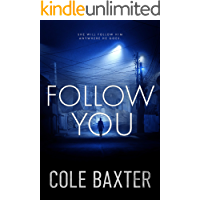 Follow You: A Gripping Psychological Thriller That Will Have You At The Edge Of Your Seat (English Edition)