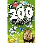 200 unfassbare Fakten: cooles Allgemeinwissen für smarte Kids (200 coole und sensationelle Fakten Kinder 1) (German Edition)
