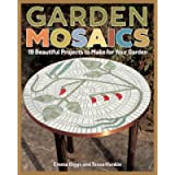 Garden Mosaics: 19 Beautiful Projects to Make for Your Garden (Fox Chapel Publishing) Beginner-Friendly Step-by-Step…