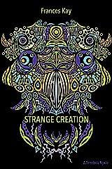 Strange Creation Kindle Edition