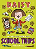 Daisy and the Trouble with School Trips (Daisy Fiction)