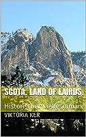 Scota. Land of Lairds.: Historischer Liebesroman.