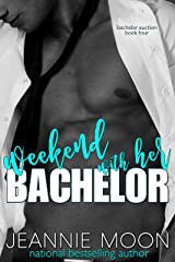 Weekend with Her Bachelor (Bachelor Auction Returns Book 3) Kindle Edition