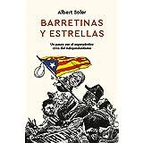 Barretinas y estrellas: Un paseo por el esperpéntico circo del independentismo