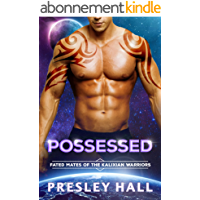 Possessed: A Sci-Fi Alien Romance (Fated Mates of the Kalixian Warriors Book 11) (English Edition)