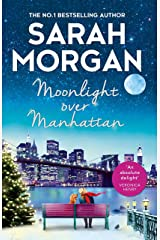 Moonlight Over Manhattan: A sparkling festive read from the Queen of Christmas! Kindle Edition