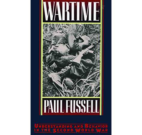 Wartime Understanding And Behavior In The Second World War Ebook Fussell Paul Amazon In Kindle Store