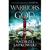Warriors of God: The second book in the Hussite Trilogy, from the internationally bestselling author of The Witcher…