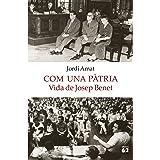 Com una pàtria. Vida de Josep Benet (Catalan Edition)