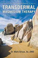 Transdermal Magnesium Therapy: A New Modality for the Maintenance of Health (English Edition) Kindle Ausgabe