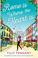 Rome is Where the Heart is: An uplifting romantic read, perfect to escape with (From Italy with Love Book 1) Kindle Edition