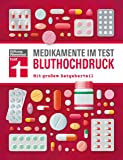 Medikamente im Test - Bluthochdruck: Alle wichtigen Präparate geprüft und bewertet I Mit großem Ratgeberteil I Von Stiftung Warentest