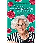 Gott hatte einen superguten Tag, als er dich erschuf: Ermutigungen für ein ganzes Jahr (German Edition)