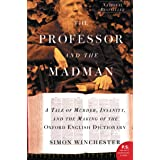 The Professor and the Madman: A Tale of Murder, Insanity, and the Making of the Oxford English Dictionary (English Edition)