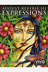 August Reverie 3: Expressions - Fantasy Art Adult Coloring Book Broché