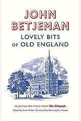 Lovely Bits of Old England: John Betjeman at The Telegraph (Telegraph Books) Paperback