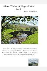 More walks in Upper Eden: Part 2 (Walks in Kirkby Stephen & district Book 6) Kindle Edition