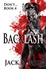 Backlash (Don't... Book 4) Kindle Edition