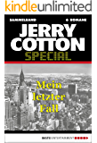 Jerry Cotton Special - Sammelband 2: Mein letzter Fall (Jerry Cotton Sammelband)