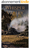 Whisper Valley: A Wild Country Western (English Edition)
