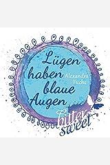 Lügen haben blaue Augen (BitterSweets E-Shorts) Kindle Ausgabe