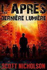 Dernière Lumière: Un thriller post-apocalyptique (L'Après t. 6) Format Kindle