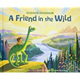 The Good Dinosaur: A Friend in the Wild: Purchase includes Disney eBook!