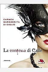 Il fantasma - serie LA CONTESSA DI CALLE ep. #2 di 2 (Collana: Romanzi a puntate): Thriller storico Formato Kindle