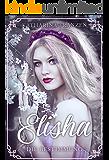 ELISHA: Die Bestimmung (Band 1): Historischer Roman