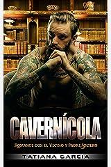 Cavernícola: Romance con el Vecino y Padre Soltero (Novela Romántica y Negra nº 1) Versión Kindle