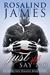 Just Say (Hell) No (Escape to New Zealand Book 11) Kindle Edition