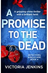 A Promise to the Dead: A gripping crime thriller with a brilliant twist (Detectives King and Lane Book 4) Kindle Edition