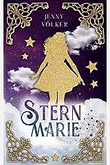 Sternmarie: Ein abenteuerliches Märchen Kindle Ausgabe