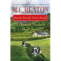 Knock, Knock, You're Dead!: A Hamish Macbeth Short Story (A Hamish Macbeth Mystery Book 32) (English Edition)