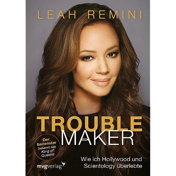 Troublemaker: Wie ich Hollywood und Scientology überlebte ...