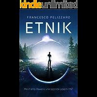 Etnik: Fantascienza e Thriller in italiano (ebook gratis con kindle unlimited)