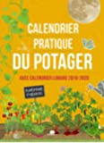 Calendrier pratique du potager : Avec calendrier lunaire